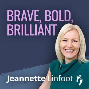Jeannette Linfoot - Brave, Bold, Briiliant